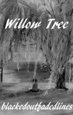 Willow Tree by BlackedOutFadedLines