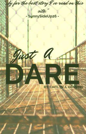 Just a Dare by CaitieManda