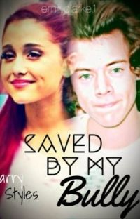 Saved By My Bully(A Harry Styles Fanfiction) COMPLETED cover