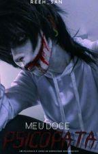 ✞ Meu Doce Psicopata✞ ⇒Jeff The Killer⇐ (Versão Antiga, Cancelada) , de Reeh-san