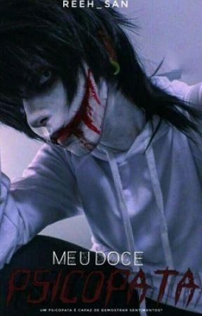 ✞ Meu Doce Psicopata✞ ⇒Jeff The Killer⇐ (Versão Antiga, Cancelada)  by Reeh-san