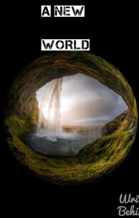 A new world - #Wattys2016 - by HeyItsJulie2016