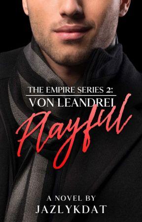 The Empire Series 2: Von Leandrei Playful by jazlykdat