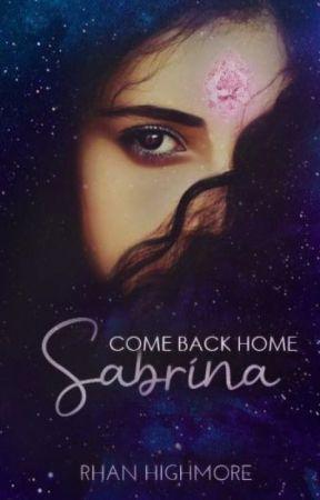 Come Back Home, Sabrina by RhanTheBookBunny