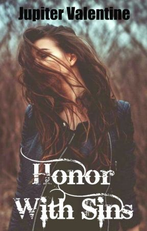 Honor With Sins by jupesvalentine