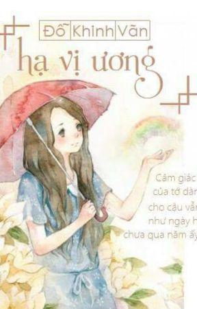 [Tuyển Tập Truyện Ngắn] Hạ Vị Ương by Dao_BNH