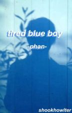 tired blue boy//phan by shookhowlter
