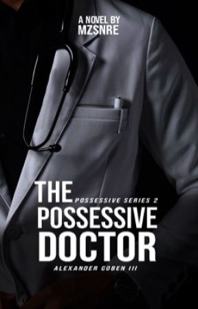 The Possessive Doctor by mzsnre