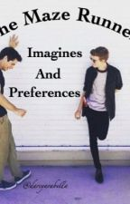 The Maze Runner: Imagines and Preferences  by darcyarabella