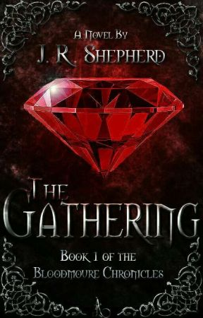 The Gathering: Bloodmoure Chronicles (Book One) by JRShepherd