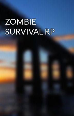 ZOMBIE SURVIVAL RP by Mortalshotguns