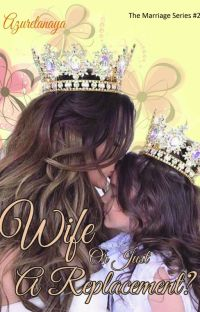 Wife Or Just A Replacement??? (The Wedding #2) cover