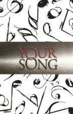 YOUR SONG by dejesuscoleen