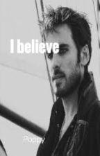 I Believe (A Killian Jones Story) ouat by CelebrityGeek