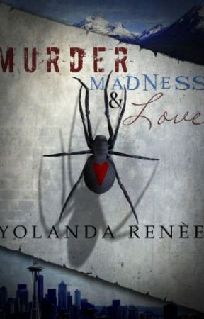 Murder, Madness and Love by Yolanda Renee by curiosityquills