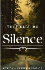 They Call Me Silence by greenApples3218