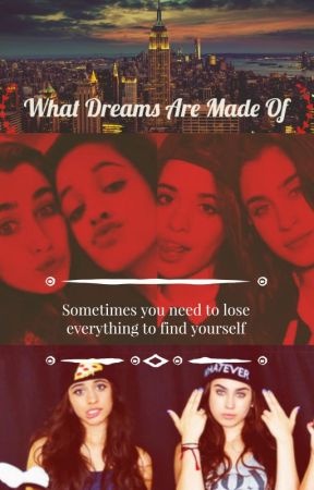 What Dreams Are Made Of (Camren) by MehreenKhalil1