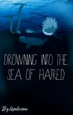 Drowning Into The Sea Of Hatred by hopelessone-