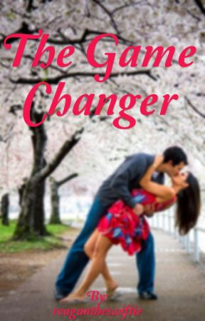 The Game Changer by reagantheswiftie