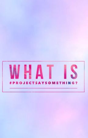 #projectsaysomething by projectsaysomething