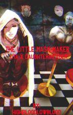 The Little Mask Maker (Uta x Daughter!Reader) by HighbloodLowblood
