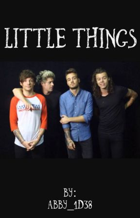 Little Things by abby_harry