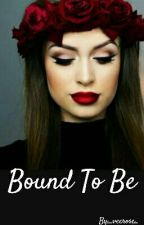 Bound To Be by _veerose_
