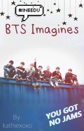 | ☆BTS Imagines☆ | by annyeongkat