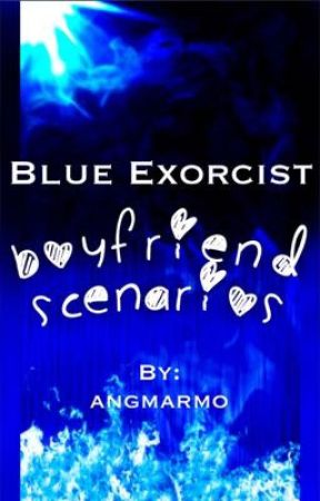 Blue Exorcist Boyfriend Scenarios by angmarmo