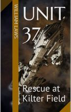 Unit 37: Rescue at Kilter Field by WilliamLaws