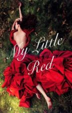 My Little Red (BOOK 1) by xrevolutionwriterx