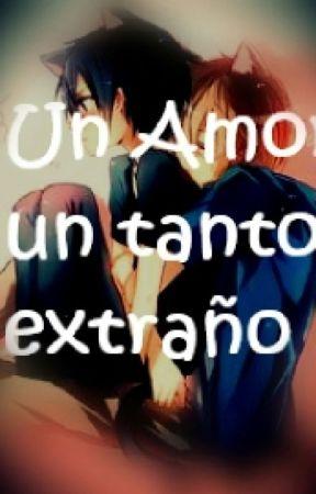 Un Amor Un Tanto Extraño ^Yaoi^ by CJ_Ninja