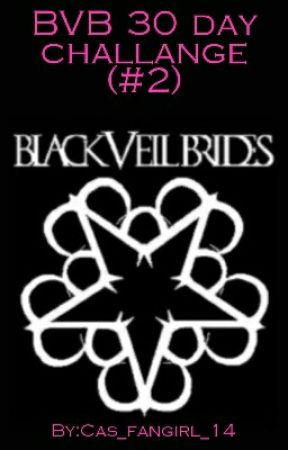 BVB 30 Day Challenge (#2) by Cas_fangirl_14