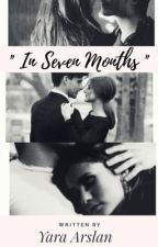 In Seven Months (#2) [NOT EDITED] by pumpkinyara