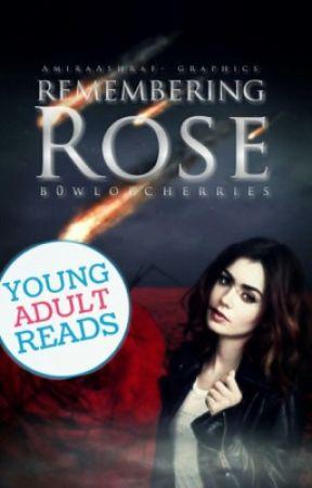 Remembering Rose (#Wattys2016) by b0wlofcherries