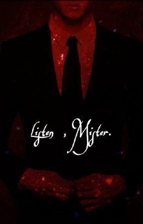 Listen, Mister. by magic_vein_flows