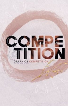 Graphics Competition [CLOSED]  by GraphicSilly