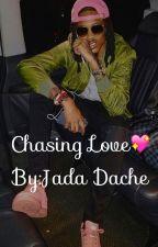 Chasing  Love✨ by Jada__Dache