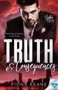 Truth & Consequences (Boston Latte Series #2) cover
