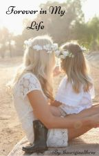 Forever in My Life (Third Book in Life Series) by theoriginalthree
