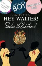Hey Waiter! Pardon me, Waitress! by HU_Anarchy