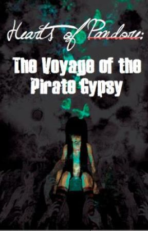 Hearts of Pandore (Part 2): The Voyage of the Pirate Gypsy by strawberrykiller37