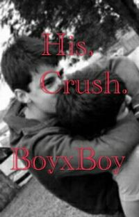 His. Crush. (BoyXBoy) cover