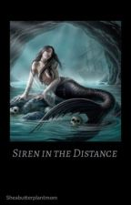Siren in the Distance    T.W. by sheabutterplantmom