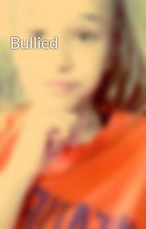 Bullied  by Kitkat_Says_Hi2003