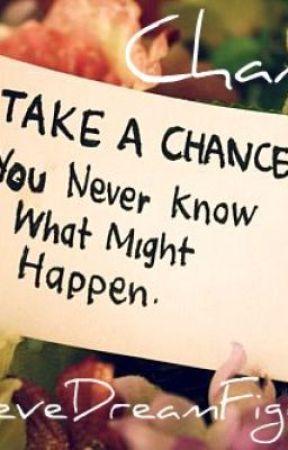 Chances by BelieveDreamFight
