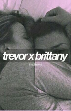 trevor x brittany (old book) by trittanyyy