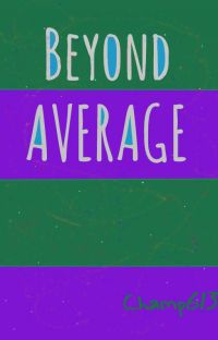 Beyond Average [COMPLETED]✔️ cover