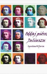Oddaj pióro, Juliuszu by IgnotaeAlfaria