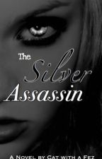 The Silver Assassin by rose_tinted_words